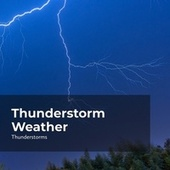 Thunderstorm Weather by Thunderstorms