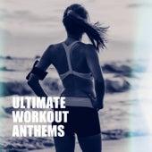 Ultimate Workout Anthems by Ibiza Fitness Music Workout