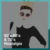 50's,60's & 70's Nostalgia de 70s Greatest Hits
