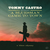 Tommy Castro Presents A Bluesman Came To Town de Tommy Castro