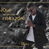 ¿Qué Haces Con Tú Corazón? by Dany
