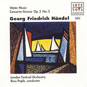 Händel: Water Music; Concerto Grosso Op. 3/3 von Ross Pople