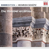 The heavens are telling the glory of God (Choral music by Heinrich Schütz) by Various Artists