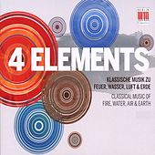 4 Elements - Classical Music of Fire, Water, Air and Earth von Various Artists
