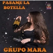 Pasame la Botella de Grupo Mara