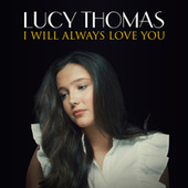 I Will Always Love You by Lucy Thomas
