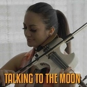 Talking to the Moon (Cover) by La Vid Violin