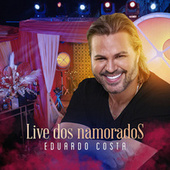 Live dos Namorados von Eduardo Costa