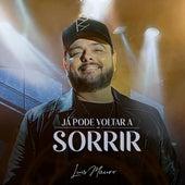 Já Pode Voltar a Sorrir de Luis Mauro