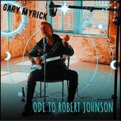 Ode to Robert Johnson de Gary Myrick