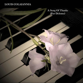 A Song of Thanks (For Delome) by Louis Colaiannia