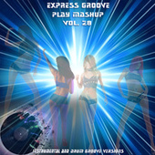 Play Mashup compilation, Vol. 28 (Extended Instrumental And Drum Track Versions) di Express Groove