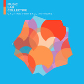 Calming Football Anthems fra Music Lab Collective