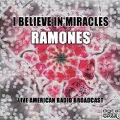 I Believe In Miracles (Live) de The Ramones