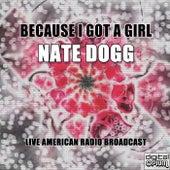 Because I Got A Girl de Nate Dogg
