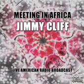 Meeting In Africa (Live) by Jimmy Cliff
