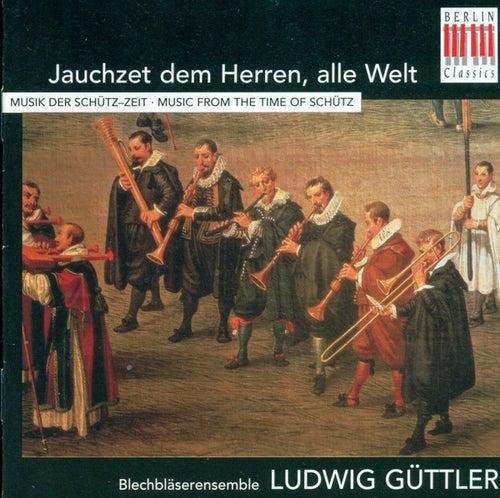 Jauchzet dem Herren, alle Welt (Bläsermusik der Schütz-Zeit - Music from the time of Schütz) by Various Artists