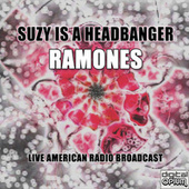 Suzy Is A Headbanger (Live) by The Ramones