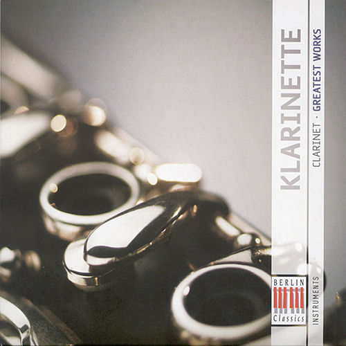 Clarinet (Greatest Works) by Various Artists