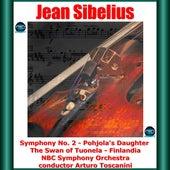 Sibelius: Symphony No. 2 - Pohjola's Daughter - The Swan of Tuonela - Finlandia de Arturo Toscanini