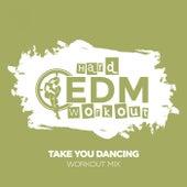 Take You Dancing de Hard EDM Workout