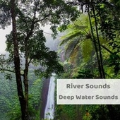 Deep Water Sounds by River Sounds