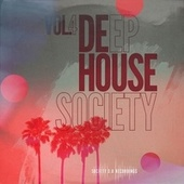 Deep House Society, Vol. 4 by Various Artists