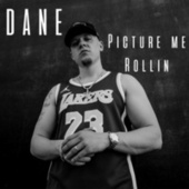 Picture Me Rollin by Dane