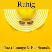 Ruhig: Finest Lounge & Bar Sounds by ALLTID