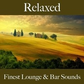 Relaxed: Finest Lounge & Bar Sounds by ALLTID