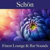 Schön: Finest Lounge & Bar Sounds by ALLTID