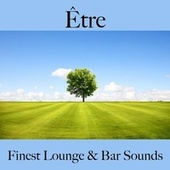 Être: finest lounge & bar sounds by ALLTID