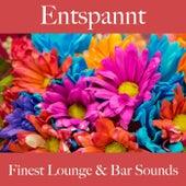 Entspannt: Finest Lounge & Bar Sounds by ALLTID