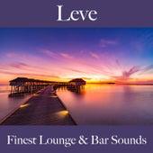 Leve: Finest Lounge & Bar Sounds by ALLTID