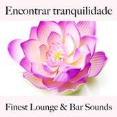 Encontrar Tranquilidade: Finest Lounge & Bar Sounds by ALLTID