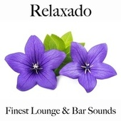 Relaxado: Finest Lounge & Bar Sounds by ALLTID