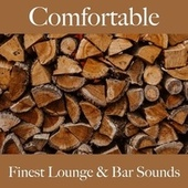 Comfortable: Finest Lounge & Bar Sounds by ALLTID