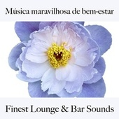 Música Maravilhosa de Bem-Estar: Finest Lounge & Bar Sounds by ALLTID