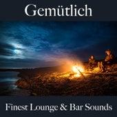 Gemütlich: Finest Lounge & Bar Sounds by ALLTID