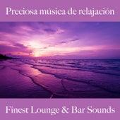 Preciosa Música de Relajación: Finest Lounge & Bar Sounds by ALLTID