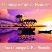 Hermosa Música de Bienestar: Finest Lounge & Bar Sounds by ALLTID