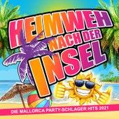 Heimweh nach der Insel (Die Mallorca Party-Schlager Hits 2021) von Various Artists