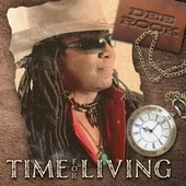 TIME FOR LIVING by Dee Rock