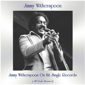 Jimmy Witherspoon On Hit Single Records (All Tracks Remastered) de Jimmy Witherspoon