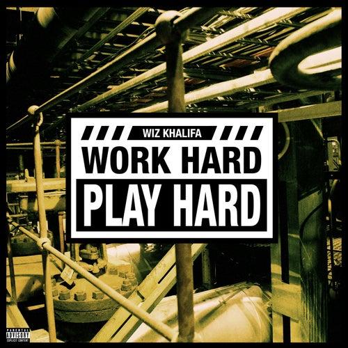 Work Hard, Play Hard by Wiz Khalifa