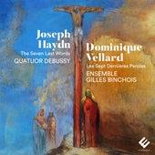 Haydn, Vellard: The Seven Last Words by Quatuor Debussy