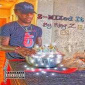 Z-MIXed It (Z-Mix) de The Kingz