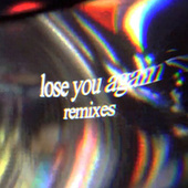 lose you again (Remixes) by Tom Odell