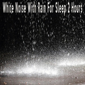 White Noise With Rain For Sleep 2 Hours by Color Noise Therapy