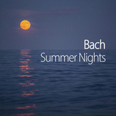 Bach Summer Nights by Johann Sebastian Bach